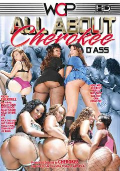 "Adult entertainment movie ""All About Cherokee D'Ass"" starring Kelly Divine, Skyy Black & Cherokee Da' Ass. Produced by West Coast Productions."