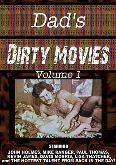 "Adult entertainment movie ""Dad's Dirty Movies"" starring Lisa Thatcher, Mike Ranger & Kevin James. Produced by Dad's Dirty Movies."