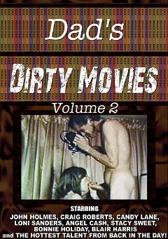 "Adult entertainment movie ""Dad's Dirty Movies 2"" starring Candy Lane, Stacey Sweet & Bonnie Holiday. Produced by Dad's Dirty Movies."