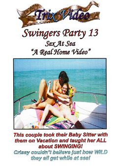"Adult entertainment movie ""Swingers Party 13: Sex At Sea"" starring Crissy. Produced by Trix Productions."