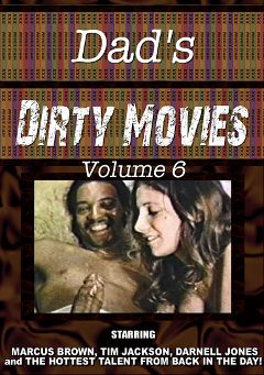 "Adult entertainment movie ""Dad's Dirty Movies 6"" starring Stephanie, Suzy Lynn & Lisa Flower. Produced by Dad's Dirty Movies."