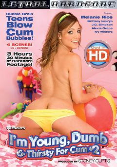 "Adult entertainment movie ""I'm Young, Dumb And Thirsty For Cum 2"" starring Melanie Rios, Alexis Grace & Brittany Lauryn. Produced by Lethal Hardcore."