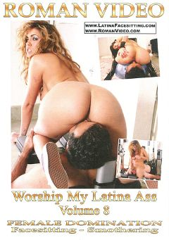 "Adult entertainment movie ""Worship My Latina Ass 8"" starring Isis Taylor, Evie Delatosso & Slave Vladi. Produced by Roman Video."