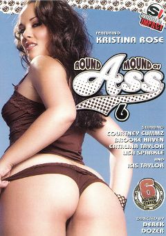 "Adult entertainment movie ""Round Mound Of Ass 6"" starring Kristina Rose, Catalina Taylor & Isis Taylor. Produced by Antigua Pictures."