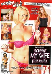 """Featured Series - Screw My Wife Please! presents the adult entertainment movie """"Screw My Wife Please 71""""."""
