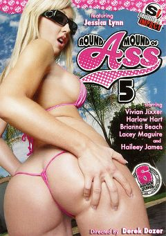 "Adult entertainment movie ""Round Mound Of Ass 5"" starring Jessica Lynn, Harlow Hart & Vivian Jixxer. Produced by Antigua Pictures."