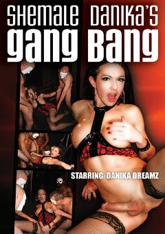 "Adult entertainment movie ""Shemale Danika's Gang Bang"" starring Danika Dreamz. Produced by Mayhem North Production."