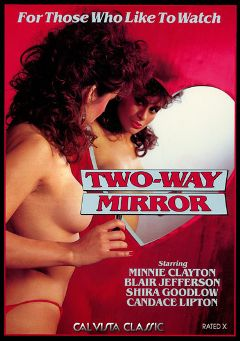 "Adult entertainment movie ""Two-Way Mirror"" starring Minnie Clayton, Patrick Perrin & Cathy Dupray. Produced by Cal Vista Classic."