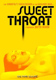 "Adult entertainment movie ""Sweet Throat"" starring Beth Anna, Gloria Brown & Jack Ruby. Produced by Cal Vista Classic."