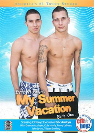 Citiboyz 61: Eric Austyn's My Summer Vacation, starring Damon Audigier, Eric Austin, Tristan Sterling, Cole Hardy, Remy LeBeau and Jake Lyons, produced by CitiBoyz.