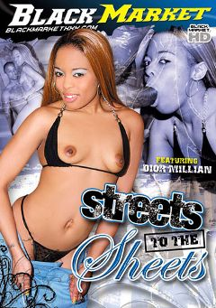 "Adult entertainment movie ""Streets To The Sheets"" starring Dior Millian, Alexandria XXX & Melody Nakai. Produced by Black Market Entertainment."