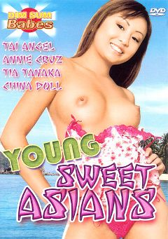 "Adult entertainment movie ""Young Sweet Asians"" starring Annie Cruz, Tia Tanaka & Tai Angel. Produced by Totally Tasteless Video."