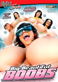 "Adult entertainment movie ""Big Beautiful Boobs"" starring Alexia Rae, Halie James & Ava Addams. Produced by Digital Sin."