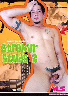 Strokin' Studs 2, starring Paco Vasquez, TJ Vega, Cesar Ramos, Damon Flores, Miguel Santiago and John Cruz, produced by Young Latino STUDios.