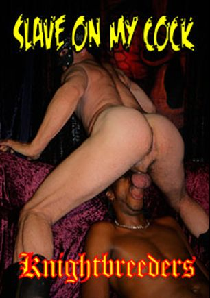 Slave On My Cock, starring Damien Silver, Jesse Boyle, Quindom Boy, P.T. and Warden Barcock, produced by KnightBreeders.
