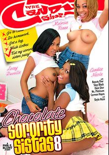 Chocolate Sorority Sistas 8, starring Candace Nicole, Melrose Foxxx, Lacey DuValle, Shyla Haze, Danni Dior, Ms. Platinum, Skyy Black, Beauty Dior and Carmen Hayes, produced by Candy Shop.