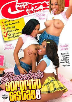 "Adult entertainment movie ""Chocolate Sorority Sistas 8"" starring Candace Nicole, Melrose Foxxx & Lacey DuValle. Produced by Candy Shop."