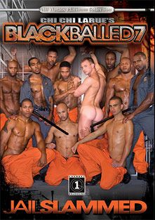 Black Balled 7: Jail Slammed, starring Element Eclipse, Ace Rockwood, Race Cooper, Freakzilla Diego, Cameron Adams, Damien Holt, Osian, Nubius, Scott Alexander, Eddie Diaz and Aron Ridge, produced by All Worlds Video and Channel 1 Releasing.