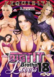 "Featured Studio - EXP Exquisite presents the adult entertainment movie ""Big Tit Brotha Lovers 18""."