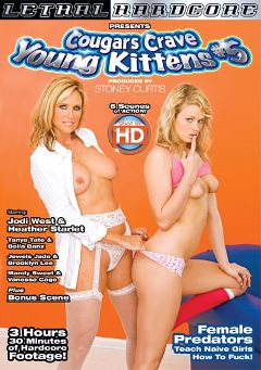 "Adult entertainment movie ""Cougars Crave Young Kittens 5"" starring Jodi West, Heather Starlet & Brooklyn Lee. Produced by Lethal Hardcore."
