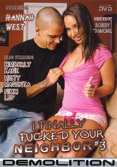 "Adult entertainment movie ""I Finally Fucked Your Neighbor 3"" starring Hannah West, Misty Magenta & Marco Banderas. Produced by Demolition Pictures."