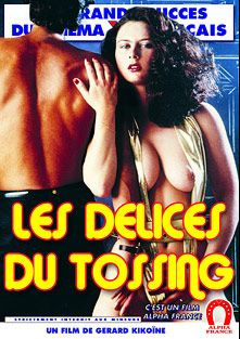 The Delights Of Tossing - French, starring Cathy Stewart, Ghislain Garet, Mascha Mouton, Charlotte Millet, Carole Pierac, Dominique St. Clair, Christina Schwartz, Hubert Geral, Alban Ceray, Patricia Santos, Marianne Aubert, Dominique Aveline, Andre Kay, Jean-Pierre Armand, Gabriel Pontello and Marilyn Jess, produced by ALPHA-FRANCE.