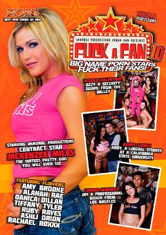 "Adult entertainment movie ""Fuck A Fan 10"" starring Kerry Louise, Danica Dillan & Ashli Orion. Produced by Immoral Productions."