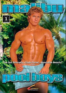 Malibu Pool Boys, starring Cody Foster, Cameron Taylor (90's), Jeff Wood, Sonny Liszt, Kirk Olson, Arik Travis, Tony Angelo, Chad Knight and Jeremy Foxx, produced by Channel 1 Releasing and Catalina.
