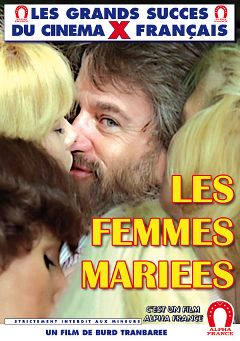 "Adult entertainment movie ""Married Women - French"" starring Elisabeth Bure, Lucie Doll & Laura Claire. Produced by ALPHA-FRANCE."