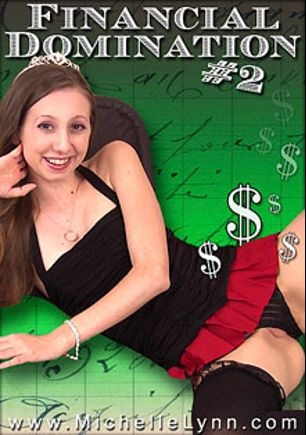Financial Domination 2, starring Michelle Lynn, produced by Niche Money.