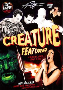 Creature Feature, starring Andy San Dimas, Sunny Lane, Lizz Tayler, Gracie Glam, Tara Lynn Foxx, Jennifer White, Anthony Rosano, Mark Zane, Tommy Gunn, Tom Byron and Evan Stone, produced by Tom Byron Pictures.