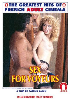 "Adult entertainment movie ""Sex For Voyeurs"" starring Morgane, Serena & Richard Allan. Produced by ALPHA-FRANCE."