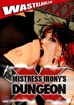 "Adult entertainment movie ""Mistress Irony's Dungeon"" starring Mistress Irony, Daisy Duxxx & Leslie. Produced by Wasteland Studios."