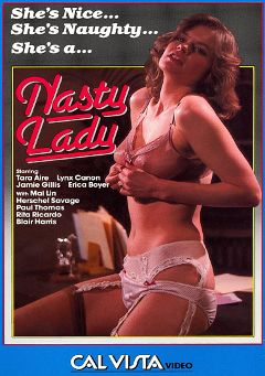 "Adult entertainment movie ""Nasty Lady"" starring Tara Aire, Elmo Lavino & Nick Roberson. Produced by Cal Vista Classic."