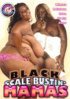 "Adult entertainment movie ""Black Scale Bustin' Mamas"" starring Delicious, Minxxx & Starr. Produced by Totally Tasteless Video."