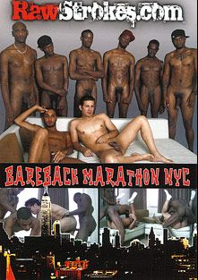 Bareback Marathon NYC, starring Aggresser, Lil Papi, Black Desire, Quan *, Lo (m), Ass Professor, Slim and Adrian R., produced by Raw Strokes.