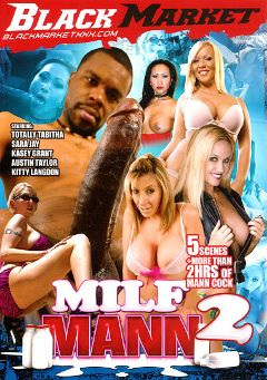 "Adult entertainment movie ""MILF Mann 2"" starring Kasey Grant, Austin Taylor & Totally Tabitha. Produced by Black Market Entertainment."