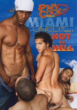 Gay Adult Movie Miami Uncut 2: Hot As Hell