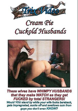 Cream Pie Cuckold Husbands, starring Hayden St. Clair, Jinny West and Terri Wylder, produced by Trix Productions.