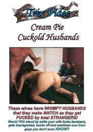 """Just Added presents the adult entertainment movie """"Cream Pie Cuckold Husbands""""."""