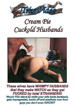 "Adult entertainment movie ""Cream Pie Cuckold Husbands"". Produced by Trix Productions."