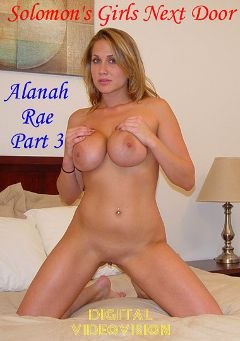 "Adult entertainment movie ""Solomon's Girls Next Door: Alanah Rae 3"" starring Alanah Rae. Produced by Digital Videovision."