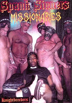 Spunk Sinners: Missionaries, starring Daddy Longshot, Lanny Luxor, Barry Holehead, Father Johnson, Damien Silver, Woody Long and Jeff Grove, produced by KnightBreeders.