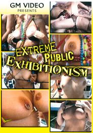 """Just Added presents the adult entertainment movie """"Extreme Public Exhibitionism""""."""