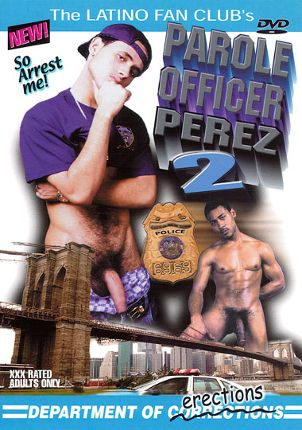 Gay Adult Movie Parole Officer Perez 2: Department Of Erections