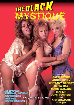 "Adult entertainment movie ""The Black Mystique"" starring Regine Bardot, Angel Kelly & Patti Petite. Produced by Cal Vista Classic."
