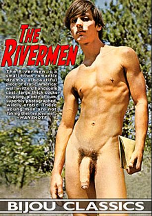 The Rivermen, starring Al Peck, Mark Aaron, Steve Weld, Roger Alan, Rick Weston, Leroy Jennings, John Neal, Jake Dillon, Duke Benson and Bert Edwards, produced by Bijou Gay Classics.