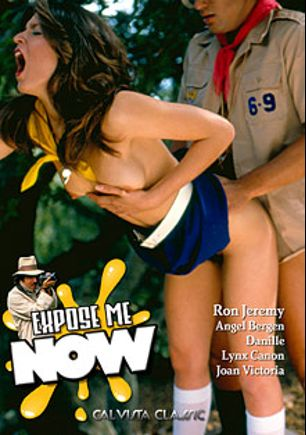 Expose Me Now, starring Angel Burgeon, Dana Moore, Howard Darkley, Danielle Martin, Michael Morrison, Brooke Bennett, Lynx Cannon, K.C. Valentine, Richard Pacheco, Herschel Savage, Don Fernando, Ron Jeremy and Paul Thomas, produced by Cal Vista Classic.