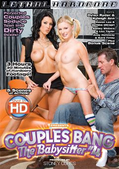 "Adult entertainment movie ""Couples Bang The Babysitter 4"" starring Kyleigh Ann, Dylan Ryder & Kara Finley. Produced by Lethal Hardcore."