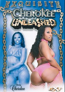 Cherokee Unleashed, starring Cherokee Da' Ass, produced by EXP Exquisite.